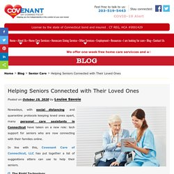 Helping Seniors Connected with Their Loved Ones
