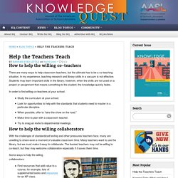 Helping teachers teach, collaboration in the 21st century library