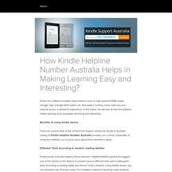 How Kindle Helpline Number Australia Helps in Making Learning Easy and Interesting?