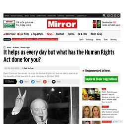 It helps us every day but what has the Human Rights Act done for you?