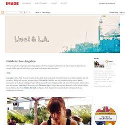 Livet & Helsingfors: Guiden: Los Angeles