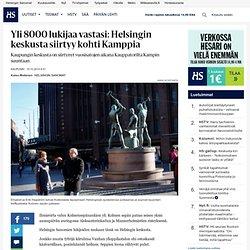 Yli 8000 lukijaa vastasi: Helsingin keskusta siirtyy kohti Kamppia - Helsinki...