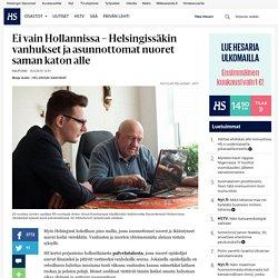 Ei vain Hollannissa – Helsingissäkin vanhukset ja asunnottomat nuoret saman katon alle - Helsinki - Kaupunki