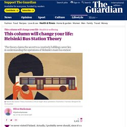 This column will change your life: Helsinki Bus Station Theory