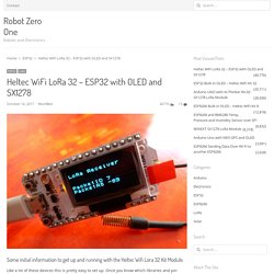 Heltec WiFi LoRa 32 – ESP32 with OLED and SX1278 – Robot Zero One