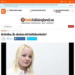 Krönika: Är skolan ett heltidsarbete? - helahalsingland.se