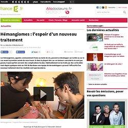 Hémangiomes : l'espoir d'un nouveau traitement