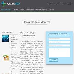 Hématologie Montréal - Clinique Privée à Montréal