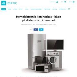 Hemelektronik kan hackas - både på distans och i hemmet