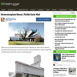 Hemeroscopium House: Prefab Gone Mad