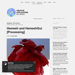 Hemesh and HemeshGui [Processing] - library by Frederik Vanhoutte (@wblut) /post by Amnon Owed