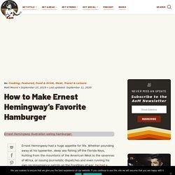 Ernest Hemingway's Famous Hamburger Recipe
