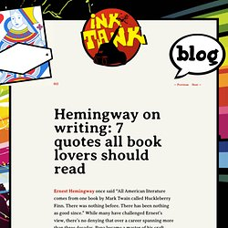 Hemingway on writing: 7 quotes all book lovers should read