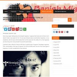 Hemiplegic Migraines - The Worst Type of Migraine