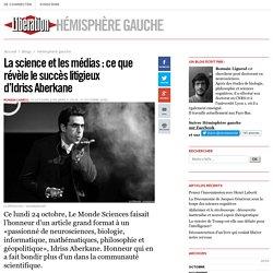 Hémisphère gauche - La science et les médias : ce que révèle le succès litigieux d'Idriss Aberkane - Libération.fr