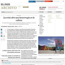 La crisis abre una hemorragia en la cultura · ELPAÍS.com