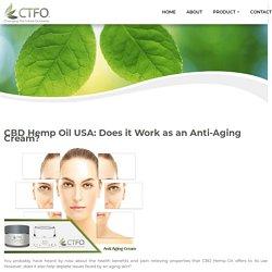 CBD Hemp Oil USA: Does it Work as an Anti-Aging Cream?