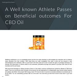 A Well known Athlete Passes on Beneficial outcomes For CBD Oil