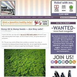 Hemp Oil & Hemp Seeds — Are they safe?