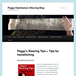 Peggy's Weaving Tips > Tips for hemstitching - Peggy Osterkamp's Weaving BlogPeggy Osterkamp's Weaving Blog