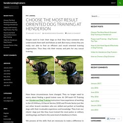 Choose The Most Result Oriented Dog Training at Henderson