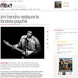 Jimi Hendrix restaure le Londres psyché