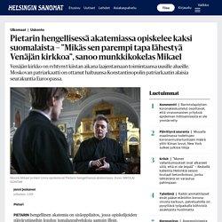"""Pietarin hengellisessä akatemiassa opiskelee kaksi suomalaista – """"Mikäs sen parempi tapa lähestyä Venäjän kirkkoa"""", sanoo munkkikokelas Mikael - Ulkomaat"""