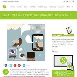 Rakenna oma henkilökohtainen oppimisverkosto (PLN). Alustana Twitter.