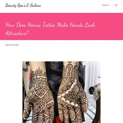 How Does Henna Tattoo Make Hands Look Attractive?