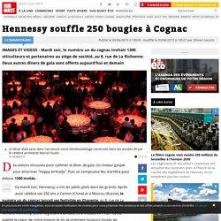 Hennessy souffle 250 bougies à Cognac