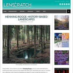 Henning Rogge: History Based Landscapes