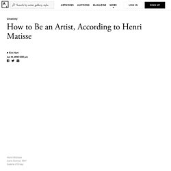 Henri Matisse on How to Be an Artist