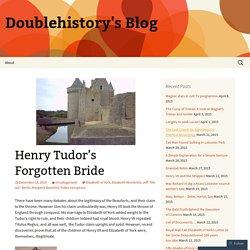 Henry Tudor's Forgotten Bride