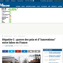 "Hépatite C: guerre des prix et d'""innovations"" entre labos en France"