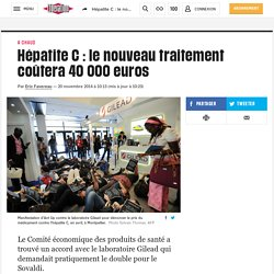Hépatite C: le nouveau traitement coûtera 40000euros