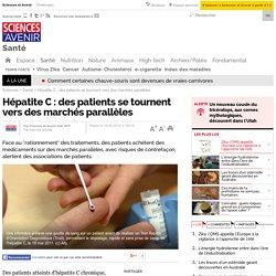 Hépatite C : des patients se tournent vers des marchés parallèles