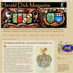 Herald Dick Magazine: Héraldique médiévale : l'Armorial de Scheibler #01
