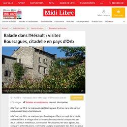 Balade dans l'Hérault : visitez Boussagues, citadelle en pays d'Orb