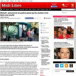 Hérault : poursuivis en justice parce qu'ils veulent vivre dans une yourte