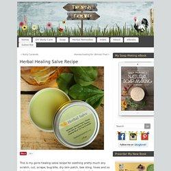 Herbal Healing Salve Recipe – The Nerdy Farm Wife