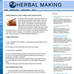 Herbal Making: Herbal Medicine: How to Make Herb Infused Honey