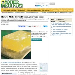 How to Make Herbal Soap: Aloe Vera Soap - Natural Health