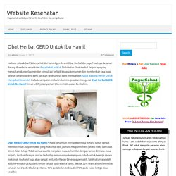 Obat Herbal GERD Untuk Ibu Hamil Paling Ampuh dan Aman