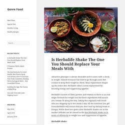 Is Herbalife Shake The One You Should Replace Your Meals With