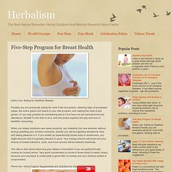 Herbalism: Five-Step Program for Breast Health