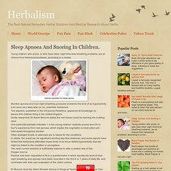 Herbalism: Sleep Apnoea And Snoring In Children.