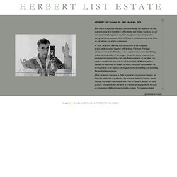 Herbert List Estate - bio