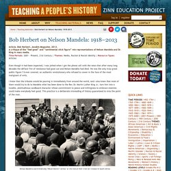 Bob Herbert on Nelson Mandela: 1918–2013 » Zinn Education Project