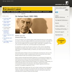 Sir Herbert Read (1893-1968) - Leeds lives - Leeds University Library