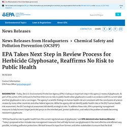 Takes Next Step in Review Process for Herbicide Glyphosate, Reaffirms No Risk to Public Health
